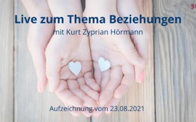 Beziehungen – Online Live Event mit Kurt Zyprian Hörmann